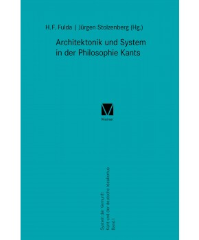 Architektonik und System in der Philosophie Kants